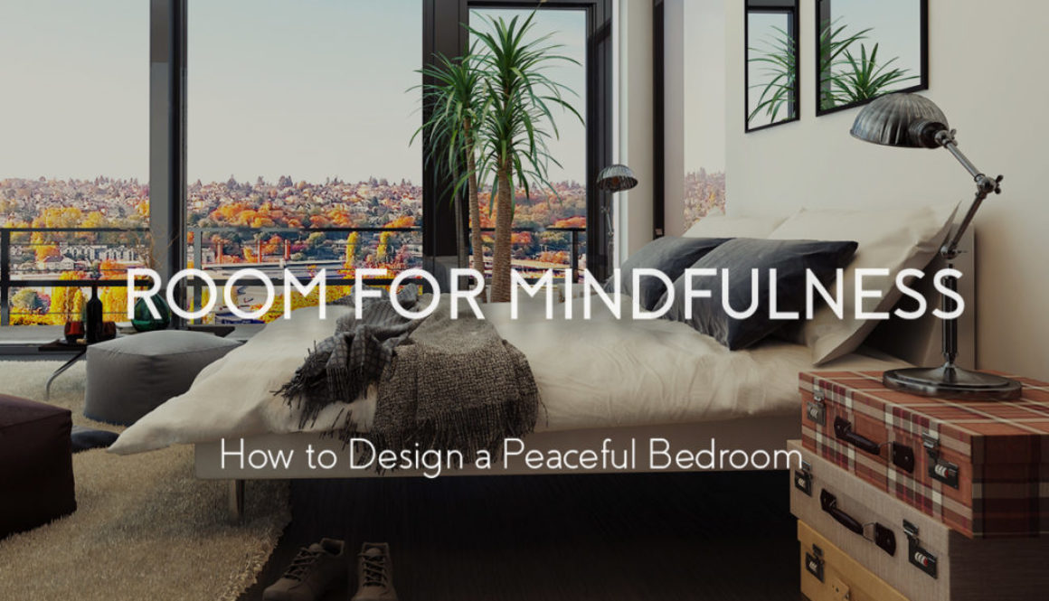 Room for Mindfulness: How to Design a Peaceful Bedroom